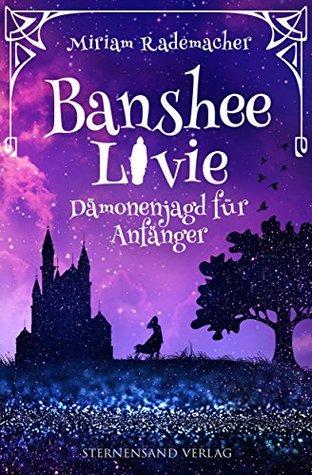 Banshee Livie: Dämonenjagd für Anfänger