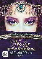 Nalia, Tochter der Elemente - Der Jadedolch: Roman