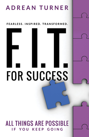 F.I.T. for Success: Fearless, Inspired, Transformed for Success