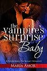 The Vampire's Surprise Baby (Billion Dollar Vampires Book 1)