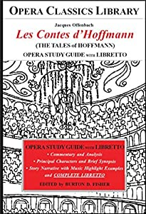 Offenbach's LES CONTES d'HOFFMANN Opera Study Guide with Libretto: THE TALES of HOFFMANN