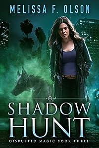 Shadow Hunt (Disrupted Magic, #3)