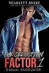 Casual Encounter (The Seduction Factor #1)
