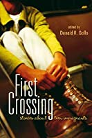 From First Crossing: Stories About Teen Immigrants