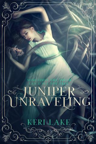 Juniper Unraveling (Juniper Unraveling, #1)