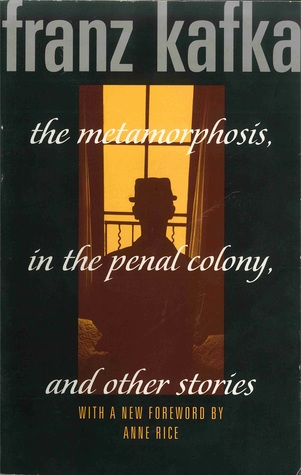The Metamorphosis In The Penal Colony And Other Stories The Great Short Works Of Franz Kafka By Franz Kafka