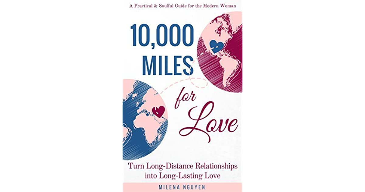 10,000 Miles for Love: Turn Long-Distance Relationships into