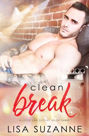 Clean Break (A Little Like Destiny, #3)