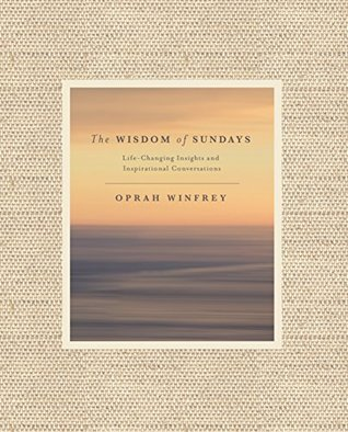 the front cover of one of oprah winfrey's motivational books called the wisdom of sundays