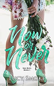 Now or Never (Iris Boys #1)