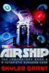 The Airship (A Futuristic Dungeon Core: The Laboratory, #2)