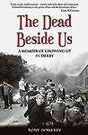 The Dead Beside Us: A Memoir of Growing up in Derry