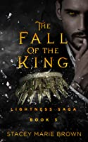 The Fall Of The King (Lightness Saga #3)