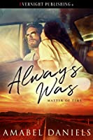 Always Was (A Matter of Time, #1)