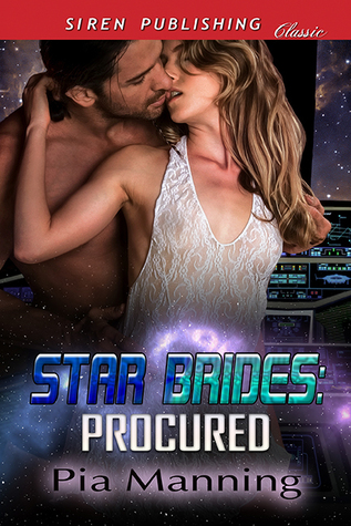 "A good looking couple kiss on the cover of ""Star Brides: Procured"" by Pia Manning"
