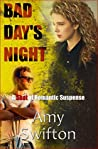 Bad Day's Night : A Shot of Romantic Suspense