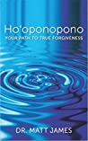 Ho'oponopono: Your Path to True Forgiveness
