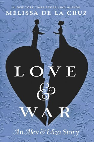 Love & War by Melissa De La Cruz