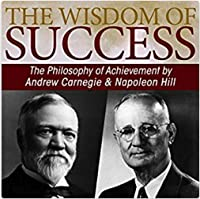 The Wisdom of Success: The Philosophy of Achievement