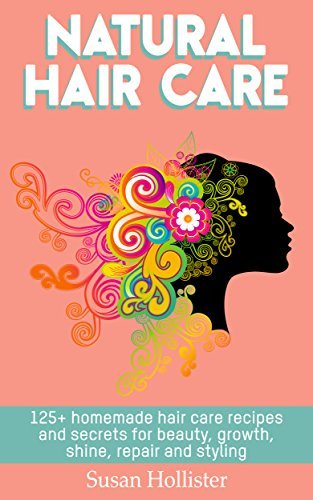 Natural Hair Care- 125 Homemade