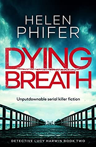 Dying Breath (Detective Lucy Harwin, #2)