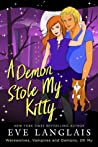 A Demon Stole My Kitty (Werewolves, Vampires and Demons, Oh My, #3)