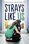 Strays Like Us by Cecilia Galante