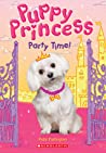Party Time! (Puppy Princess #1)