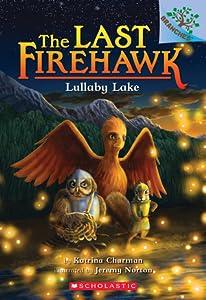 Lullaby Lake (The Last Firehawk #4)