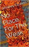 No Place For The Weak