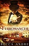 Ferromancer (Iron Souls, #1)