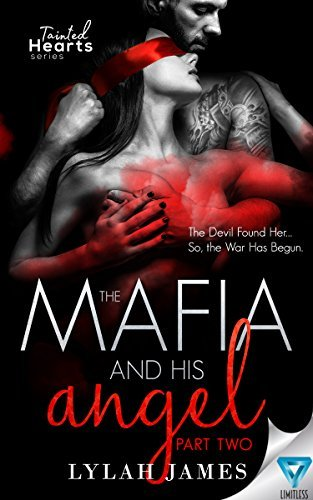 Lylah James - Tainted Hearts 2 - The Mafia and His Angel Part 2