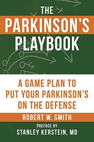 The Parkinson's Playbook A Game Plan to Put Your Parkinson's Disease On the Defense