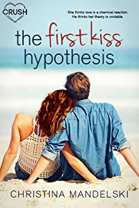 The First Kiss Hypothesis (The First Kiss Hypothesis #1)