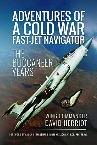 Adventures of a Cold War Fast-Jet Navigator The Buccaneer Years