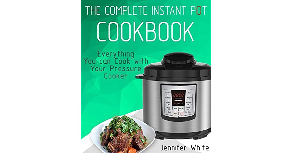 Instant Pot Cookbook Covers : The complete instant pot cookbook everything you can cook