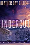 Undercut (Hemlock Creek Suspense #2)