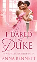 I Dared the Duke (The Wayward Wallflowers, #2)