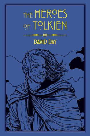 The Heroes of Tolkien by David Day