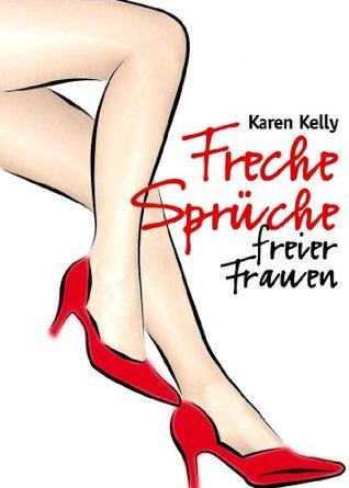 Freche Sprüche Freier Frauen By Karen Kelly