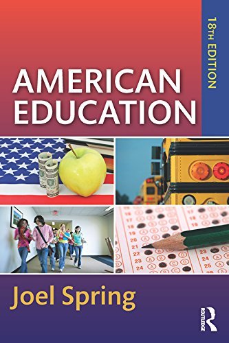 American Education (Sociocultural, Political, and Historical Studies in Education), 18th Edition