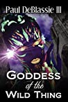 Goddess Of The Wild Thing: A Dynamic Spiritual Journey