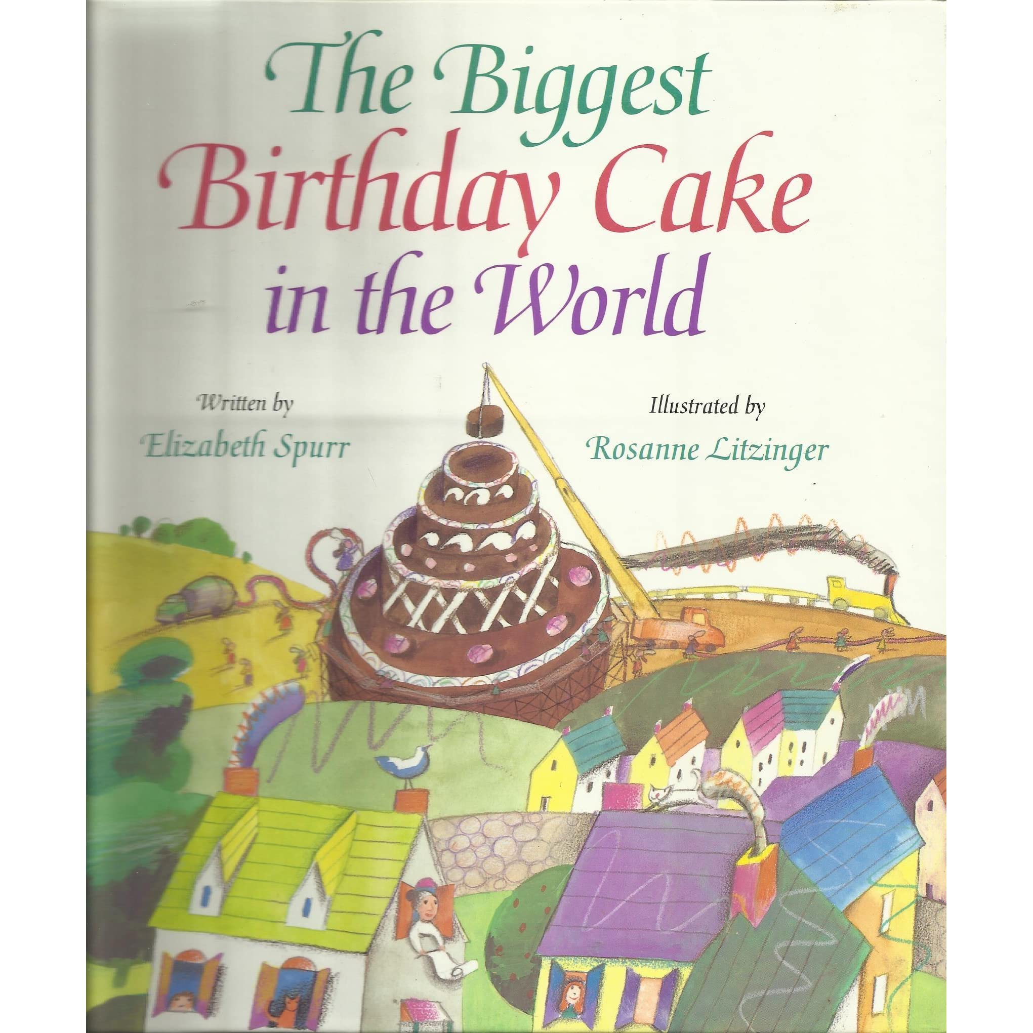 The Biggest Birthday Cake In The World By Elizabeth Spurr