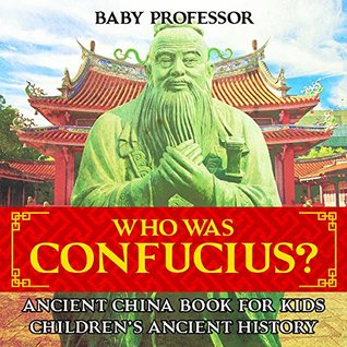 Who Was Confucius? Ancient China Book for Kids   Children's Ancient History