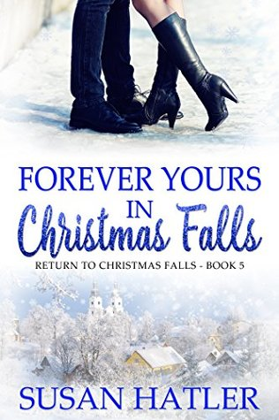 Forever Yours in Christmas Falls (Return to Christmas Falls #5)
