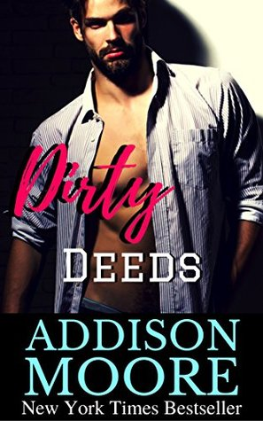 Dirty Deeds (Low Down & Dirty, #3)