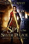 The Spy in the Silver Palace (Empire of Talents, #1)