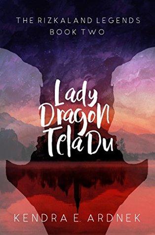 Lady Dragon, Tela Du (The Rizkaland Legends, #2)