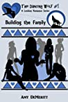Building the Family (The Dancing Wolf, #1)