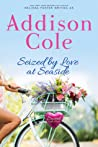 Seized by Love at Seaside (Sweet with Heat: Seaside Summers #7)